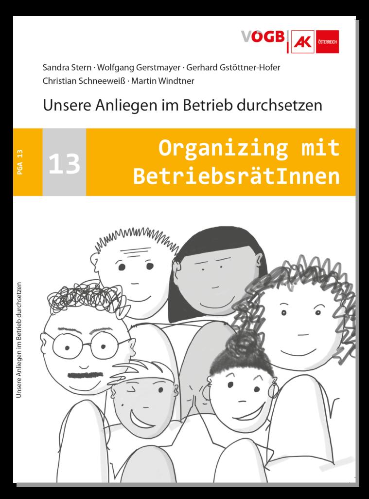 Cover Handbuch PGA 13: »Unsere Anliegen im Betrieb durchsetzen. Organizing mit Betriebsrätinnen.« in der Reihe »Praktische Gewerkschaftsarbeit« des VÖGB/AK.!